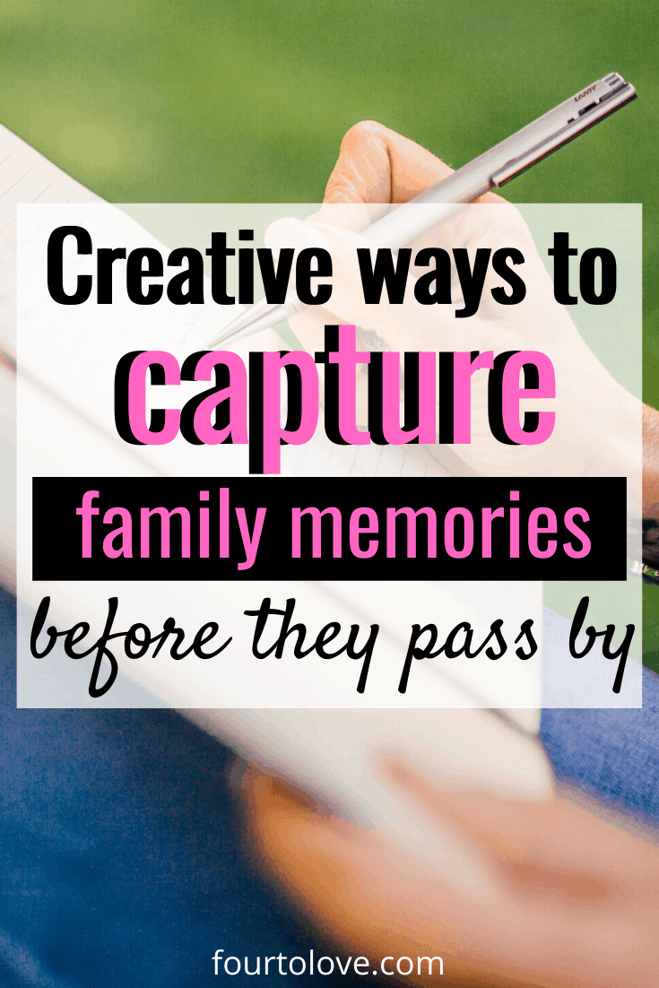 Creative ways to capture family memories
