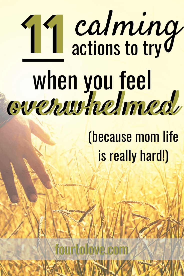 11 Secrets to Calming Down in Moments of Mom Overwhelm
