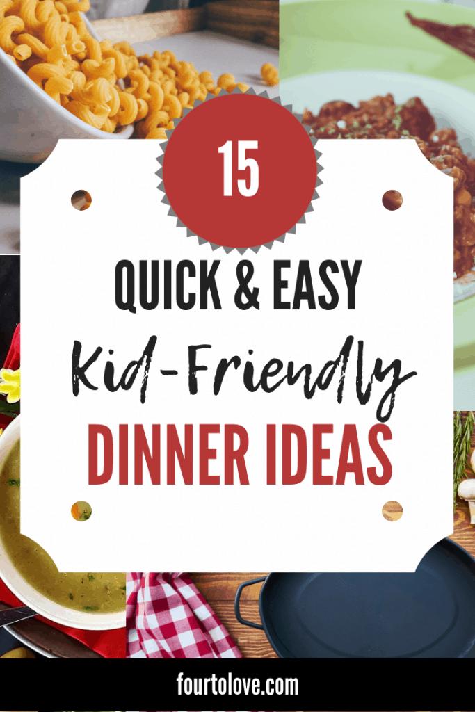 15 Quick & Easy Kid-Friendly Dinner Ideas