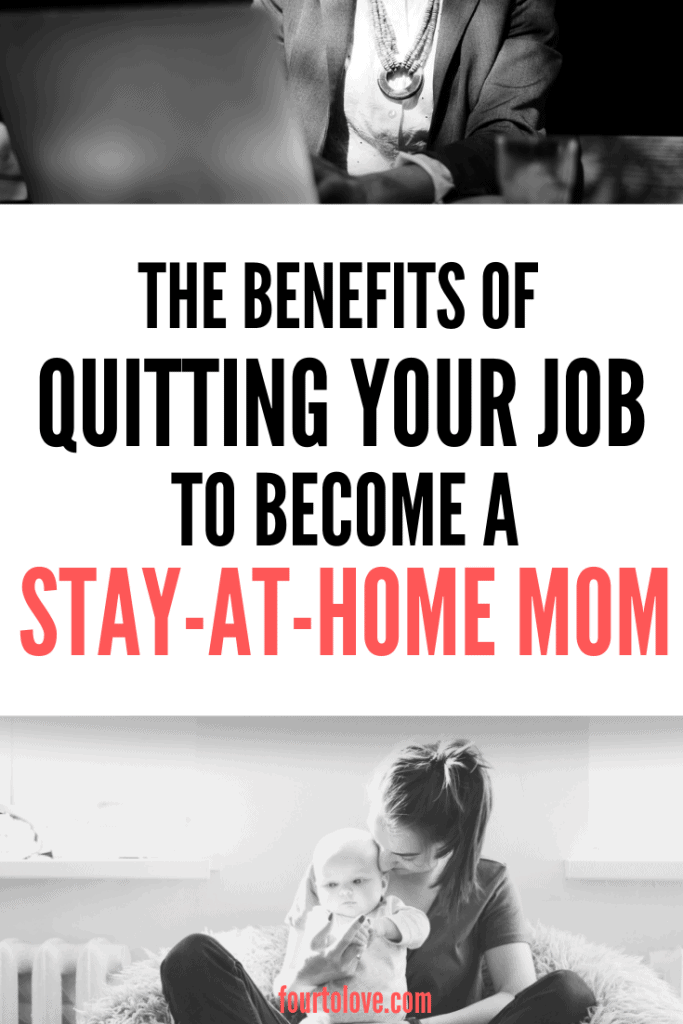 The benefits of quitting your job to become a stay-at-home mom