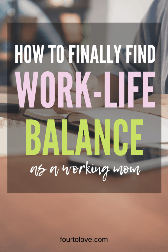 How to finally find work-life balance as a working mom