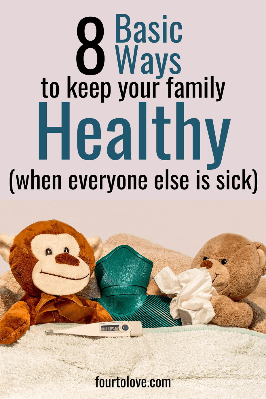 8 basic ways to keep your family healthy when everyone else is sick